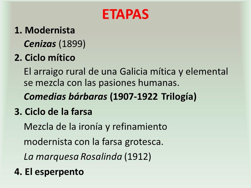 ETAPAS 1.Modernista Cenizas (1899) 2.