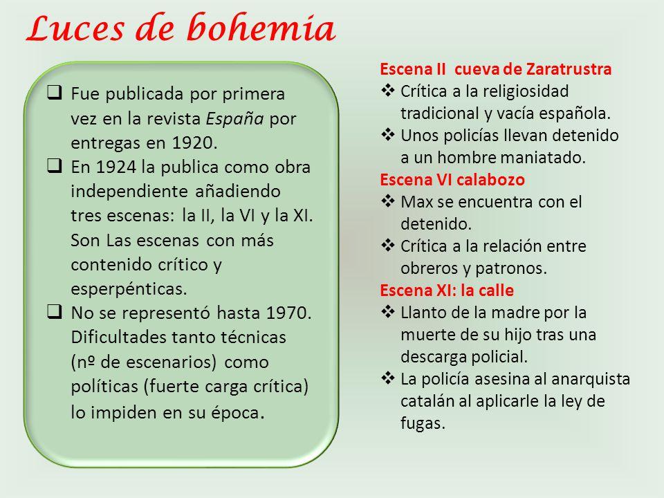 Luces de bohemia Fue publicada por primera vez en la revista España por entregas en 1920.