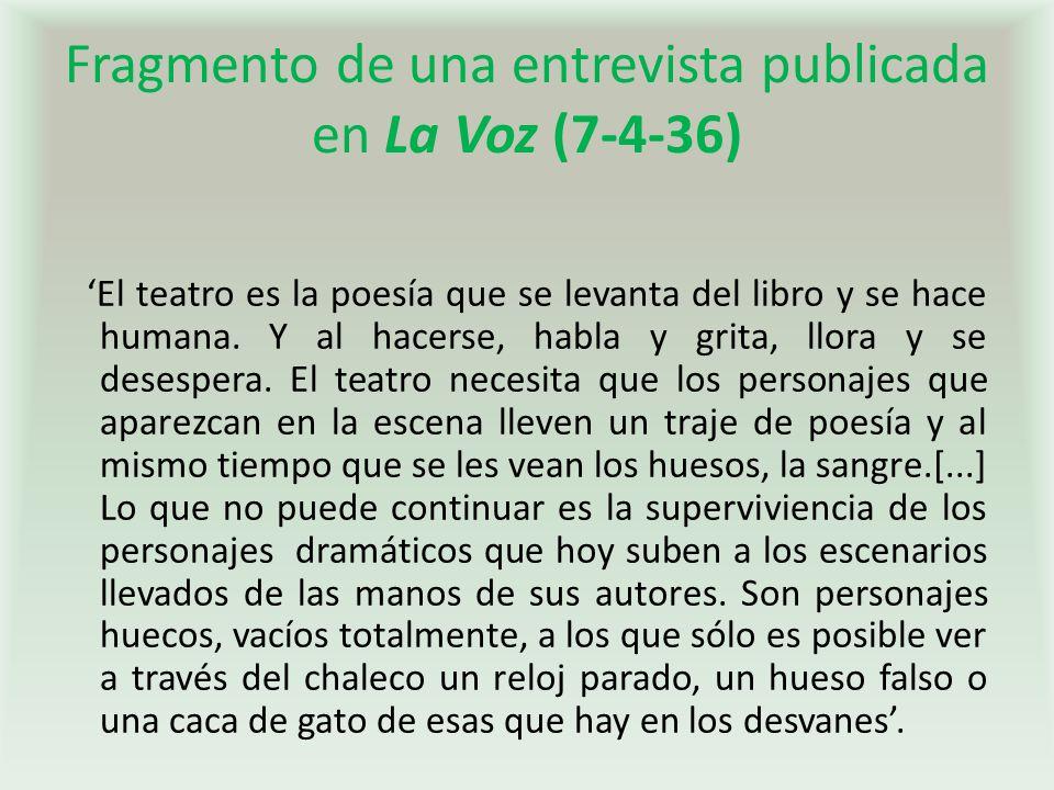 Fragmento de una entrevista publicada en La Voz (7-4-36) El teatro es la poesía que se levanta del libro y se hace humana.