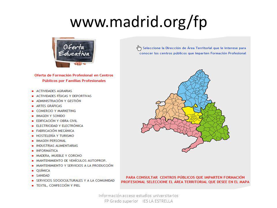 www.madrid.org/fp Información acceso estudios universitarios FP Grado superior IES LA ESTRELLA