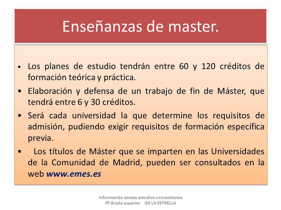 Enseñanzas de master. Los planes de estudio tendrán entre 60 y 120 créditos de formación teórica y práctica. Elaboración y defensa de un trabajo de fi