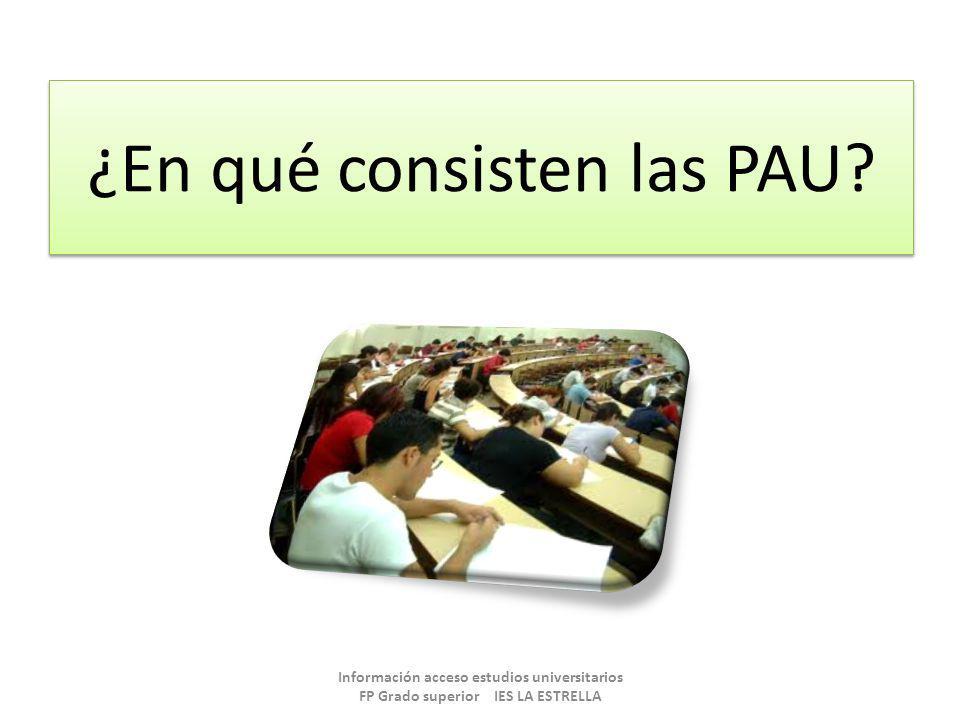¿En qué consisten las PAU? Información acceso estudios universitarios FP Grado superior IES LA ESTRELLA