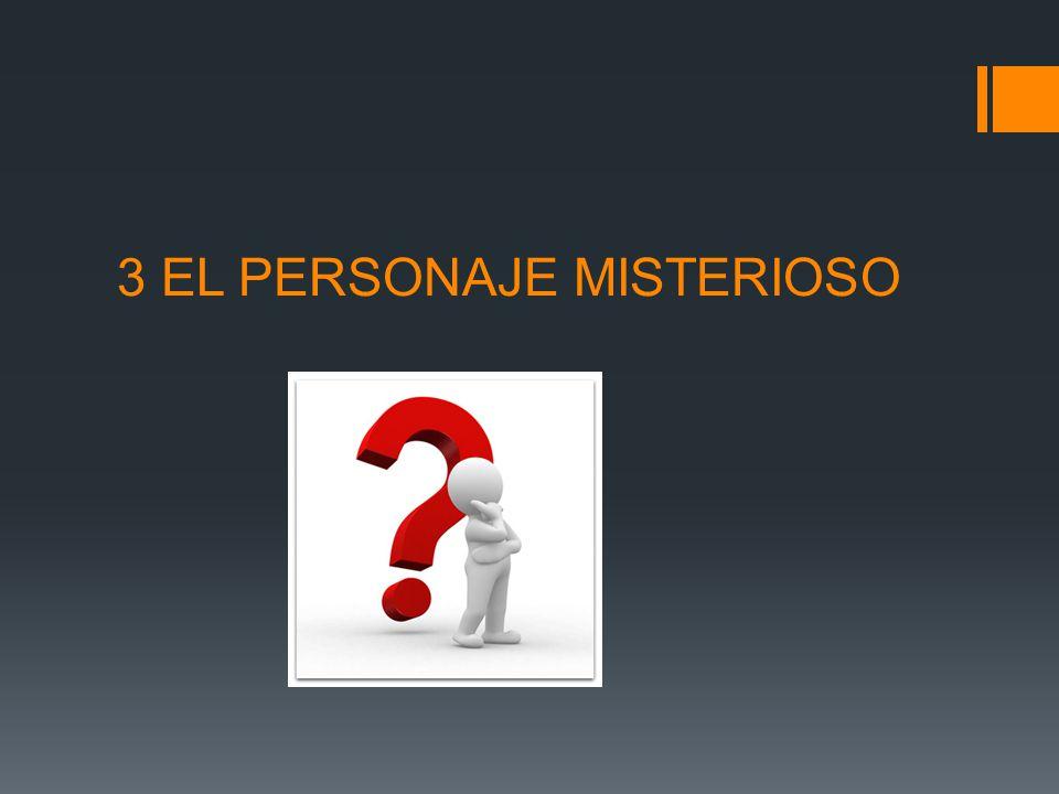 3 EL PERSONAJE MISTERIOSO
