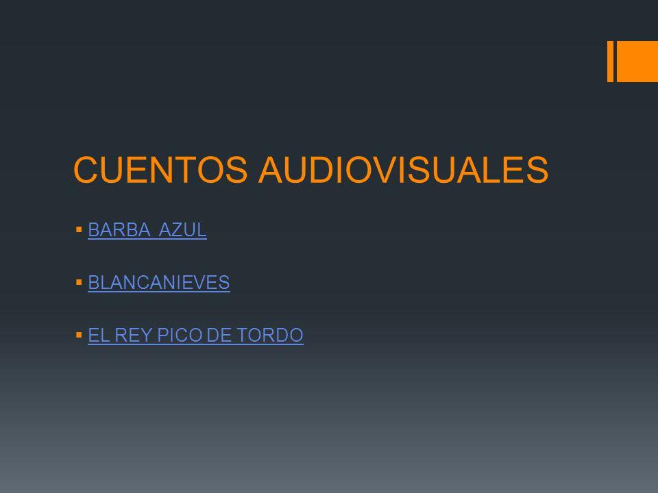 CUENTOS AUDIOVISUALES BARBA AZUL BLANCANIEVES EL REY PICO DE TORDO