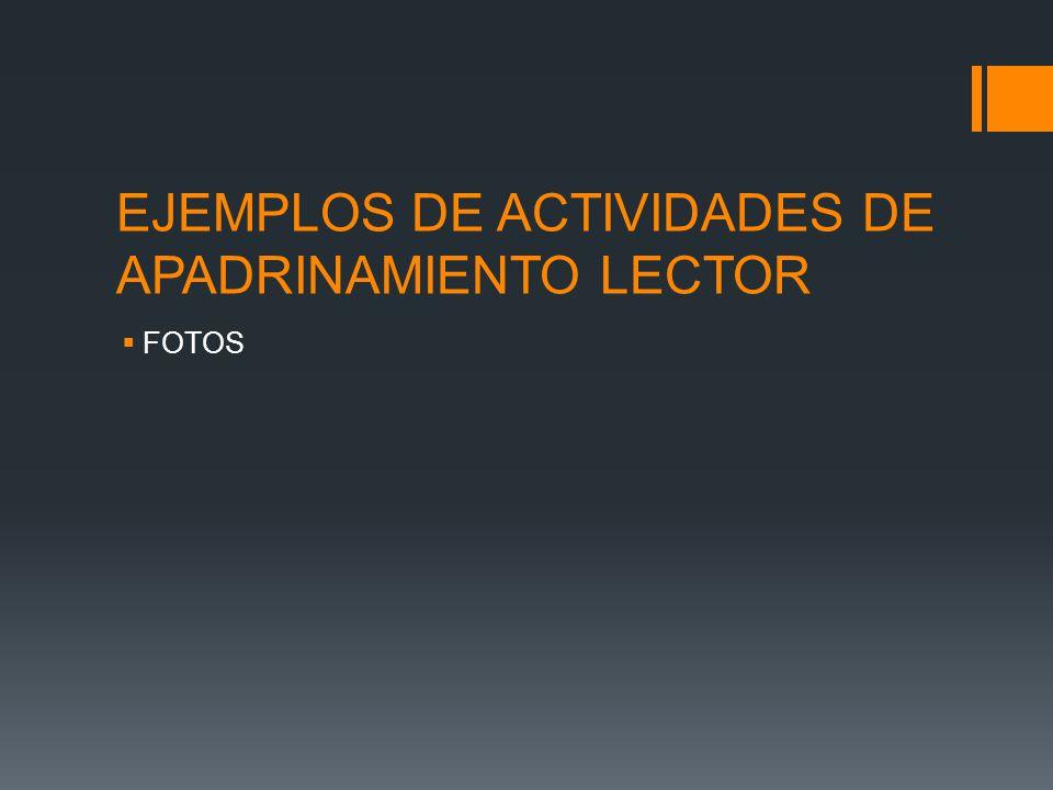 EJEMPLOS DE ACTIVIDADES DE APADRINAMIENTO LECTOR FOTOS