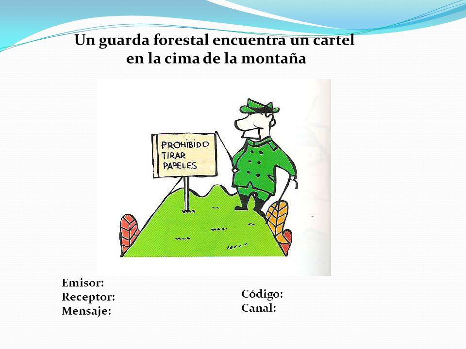Un guarda forestal encuentra un cartel en la cima de la montaña Emisor: Receptor: Mensaje: Código: Canal: