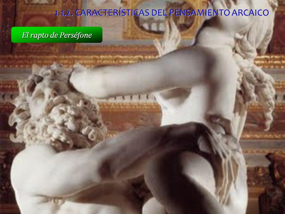 El rapto de Perséfone 1.1.2. CARACTERÍSTICAS DEL PENSAMIENTO ARCAICO