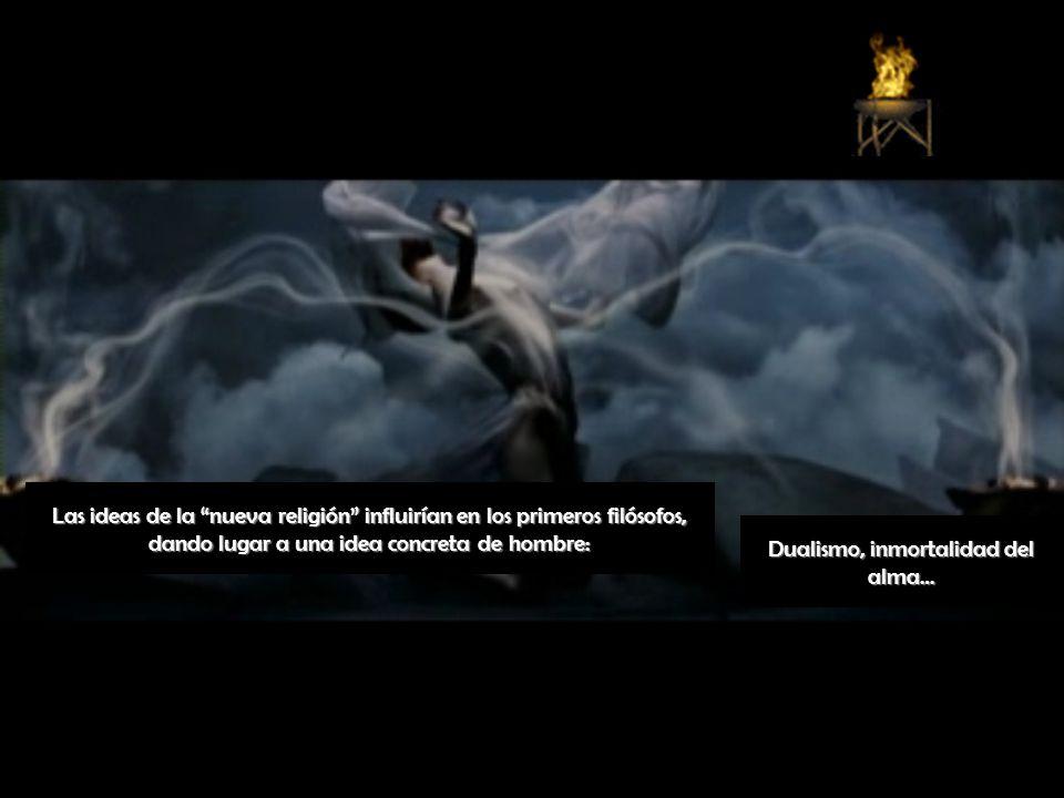Las ideas de la nueva religión influirían en los primeros filósofos, dando lugar a una idea concreta de hombre: Dualismo, inmortalidad del alma…