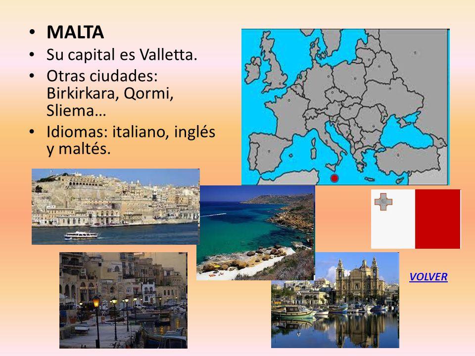 MALTA Su capital es Valletta. Otras ciudades: Birkirkara, Qormi, Sliema… Idiomas: italiano, inglés y maltés. VOLVER