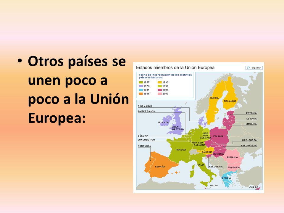 Otros países se unen poco a poco a la Unión Europea: