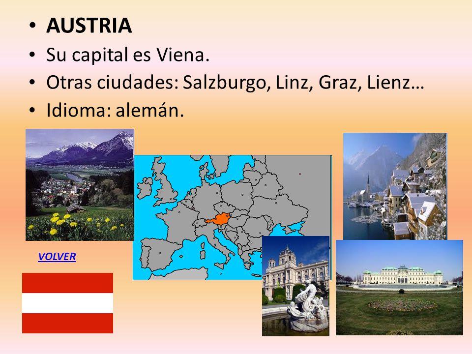 AUSTRIA Su capital es Viena. Otras ciudades: Salzburgo, Linz, Graz, Lienz… Idioma: alemán. VOLVER