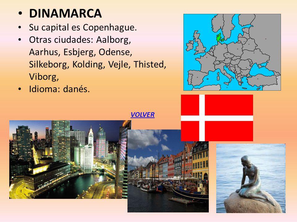 DINAMARCA Su capital es Copenhague. Otras ciudades: Aalborg, Aarhus, Esbjerg, Odense, Silkeborg, Kolding, Vejle, Thisted, Viborg, Idioma: danés. VOLVE