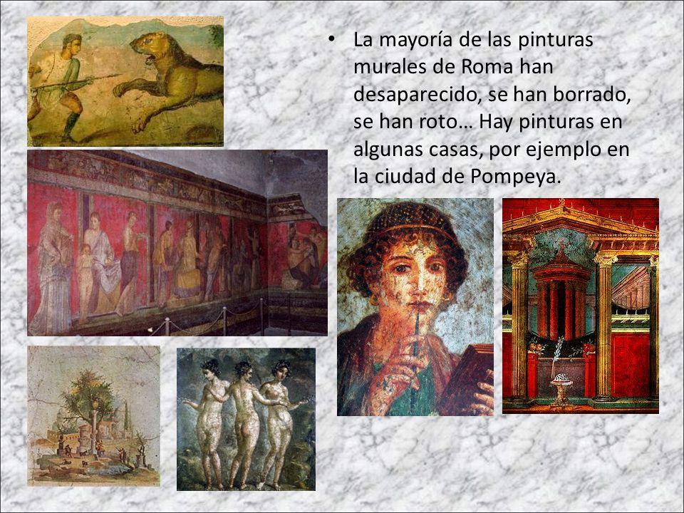 La mayoría de las pinturas murales de Roma han desaparecido, se han borrado, se han roto… Hay pinturas en algunas casas, por ejemplo en la ciudad de P