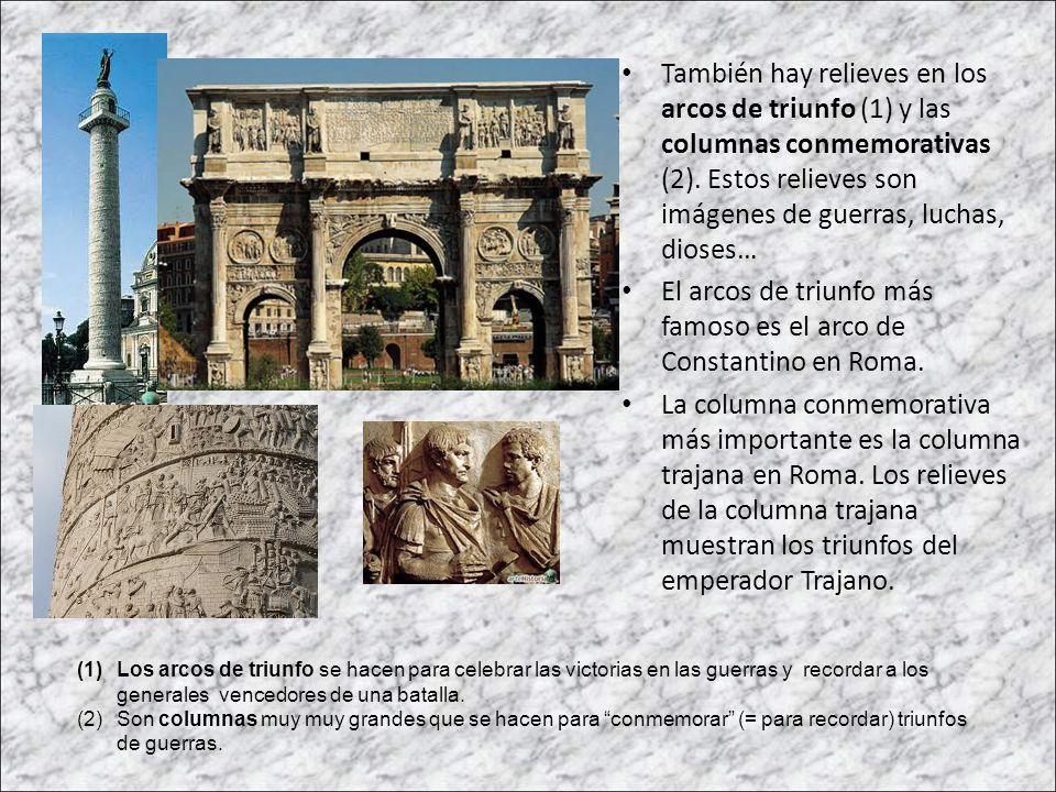 También hay relieves en los arcos de triunfo (1) y las columnas conmemorativas (2). Estos relieves son imágenes de guerras, luchas, dioses… El arcos d
