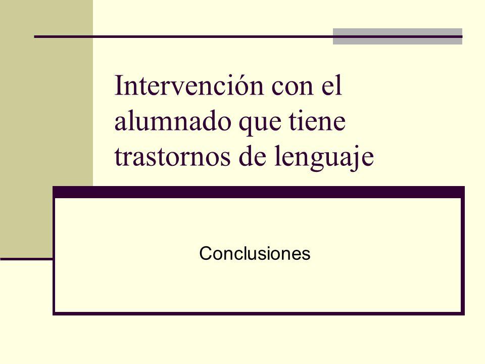 Intervención con el alumnado que tiene trastornos de lenguaje Conclusiones