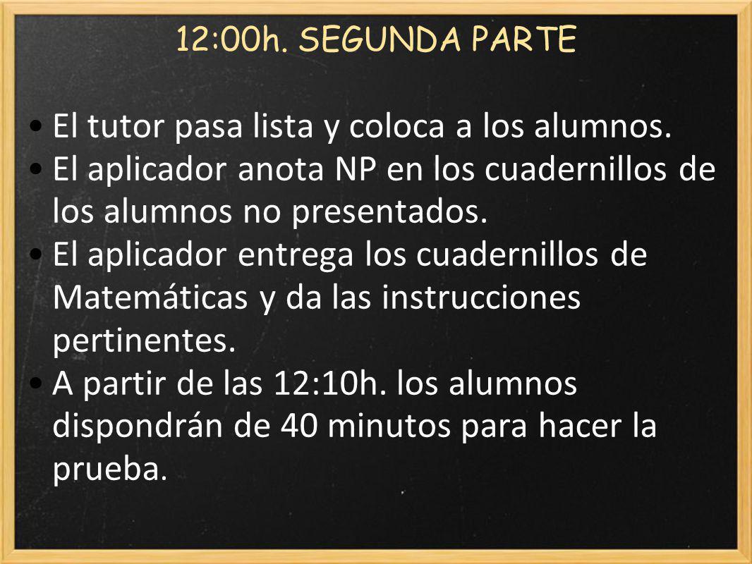12:00h.SEGUNDA PARTE El tutor pasa lista y coloca a los alumnos.