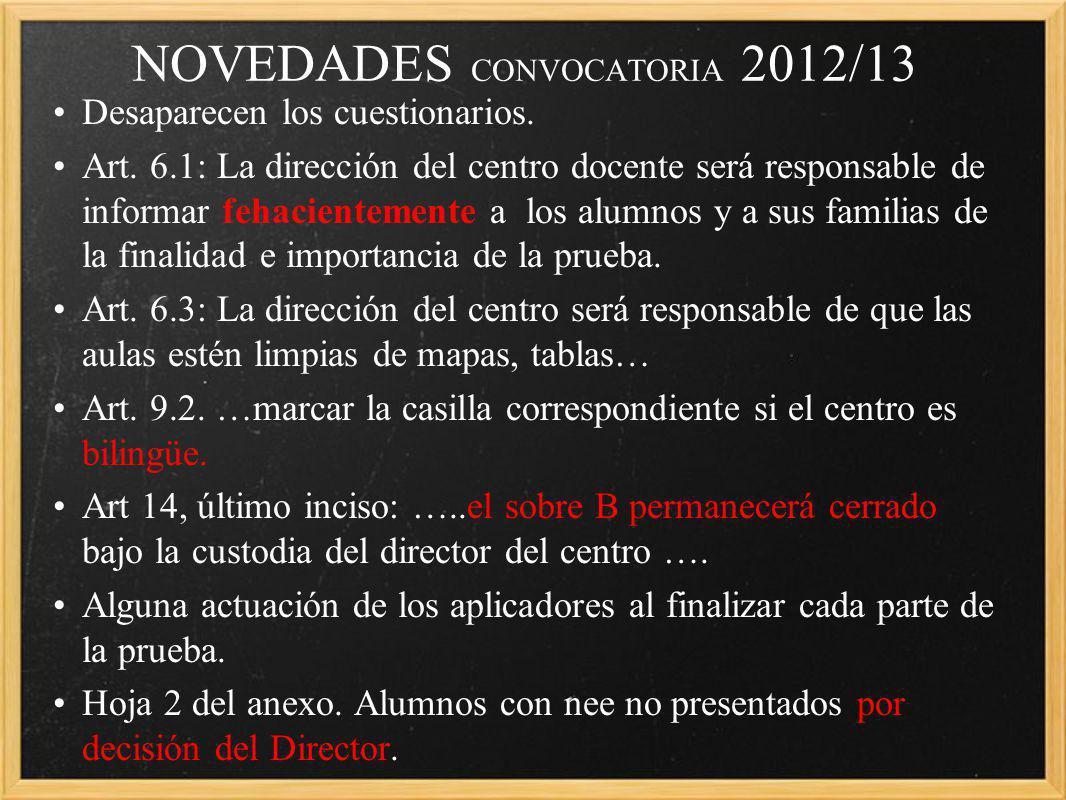NOVEDADES CONVOCATORIA 2012/13 Desaparecen los cuestionarios.