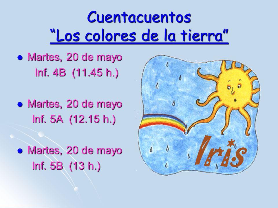 Cuentacuentos Los colores de la tierra Martes, 20 de mayo Martes, 20 de mayo Inf.