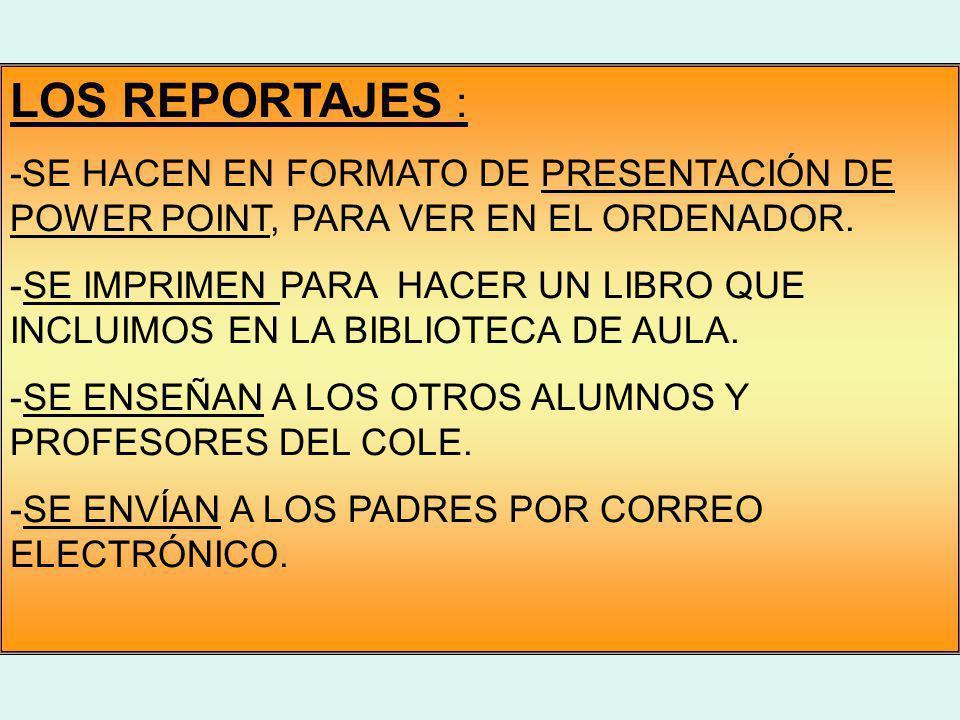 3.- RECOPILACIÓN. 4.- MONTAJE. 5.- EVALUACIÓN. SE DECIDE CÓMO Y QUÉ PONER EN EL REPORTAJE. LOS NIÑOS PONEN VOZ AL REPORTAJE VISUALIZACIÓN Y RETOQUES