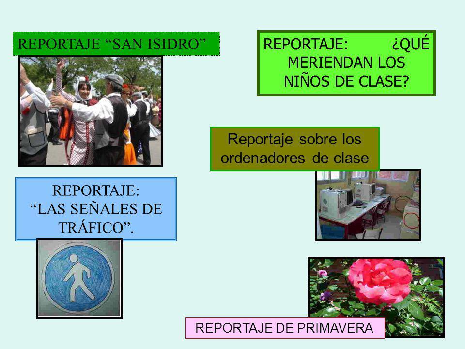 Reportaje de los profes del cole. Reportaje: las serpientes REPORTAJE: TIPOS DE PENDIENTES REPORTAJE: PROCESO DE PUTREFACCIÓN REPORTAJE: PLANTAMOS SEM