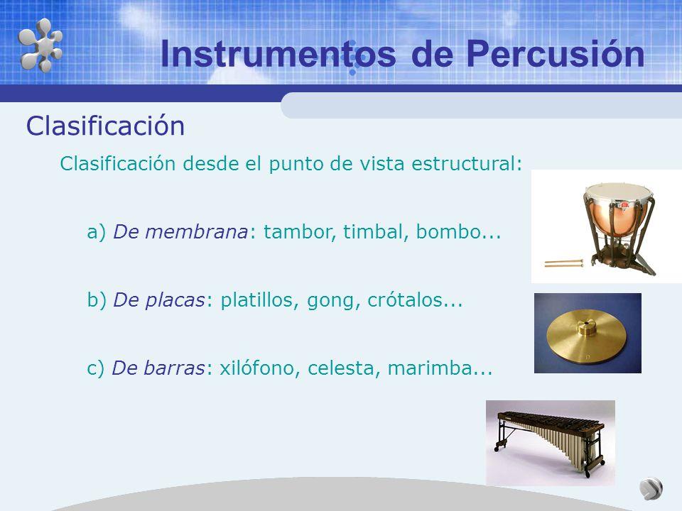 Clasificación Clasificación, desde el punto de vista musical: a) Instrumentos de entonación definida: su sonido produce sensación de tono (por ejemplo