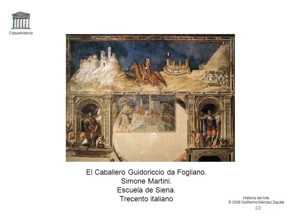 Claseshistoria Historia del Arte © 2006 Guillermo Méndez Zapata El Caballero Guidoriccio da Fogliano.
