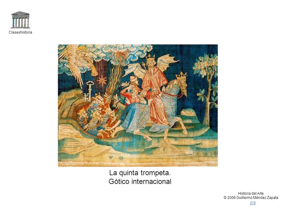 Claseshistoria Historia del Arte © 2006 Guillermo Méndez Zapata La quinta trompeta.