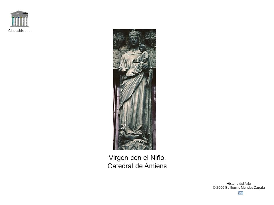 Claseshistoria Historia del Arte © 2006 Guillermo Méndez Zapata Virgen con el Niño.