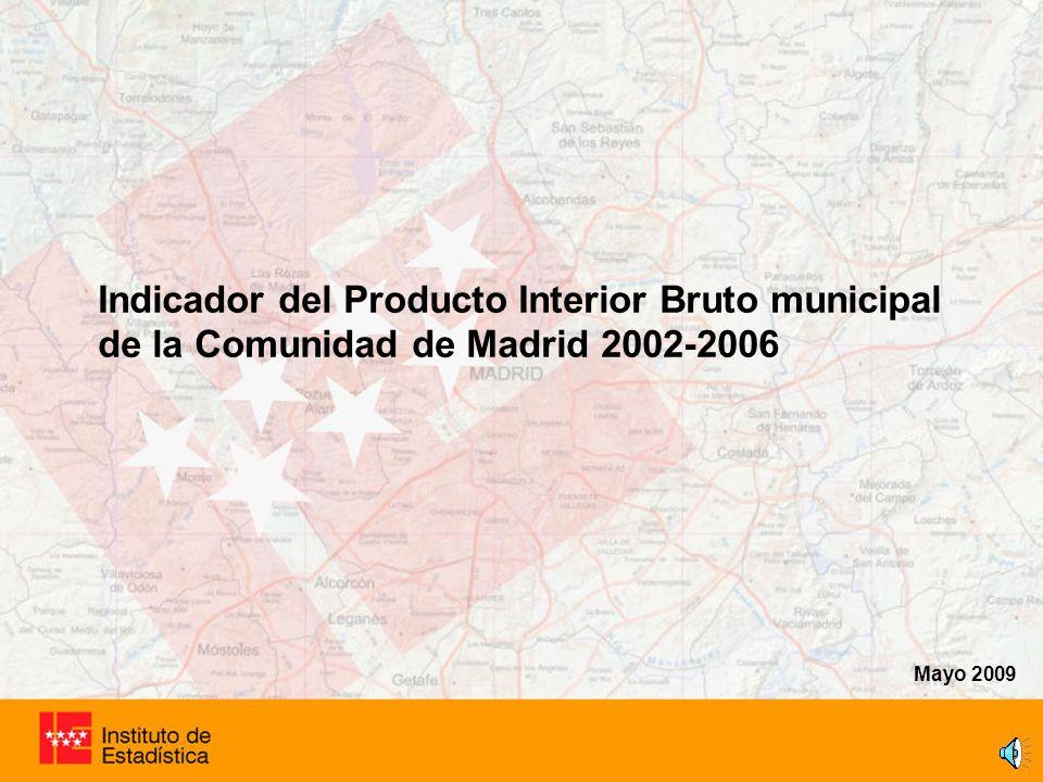 Indicador del Producto Interior Bruto municipal de la Comunidad de Madrid 2002-2006 Mayo 2009