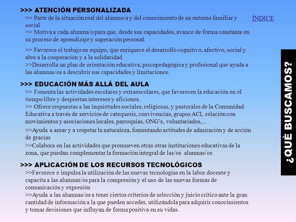 >>> ATENCIÓN PERSONALIZADA >>> EDUCACIÓN MÁS ALLÁ DEL AULA >>> APLICACIÓN DE LOS RECURSOS TECNOLÓGICOS >> Parte de la situación real del alumno/a y de