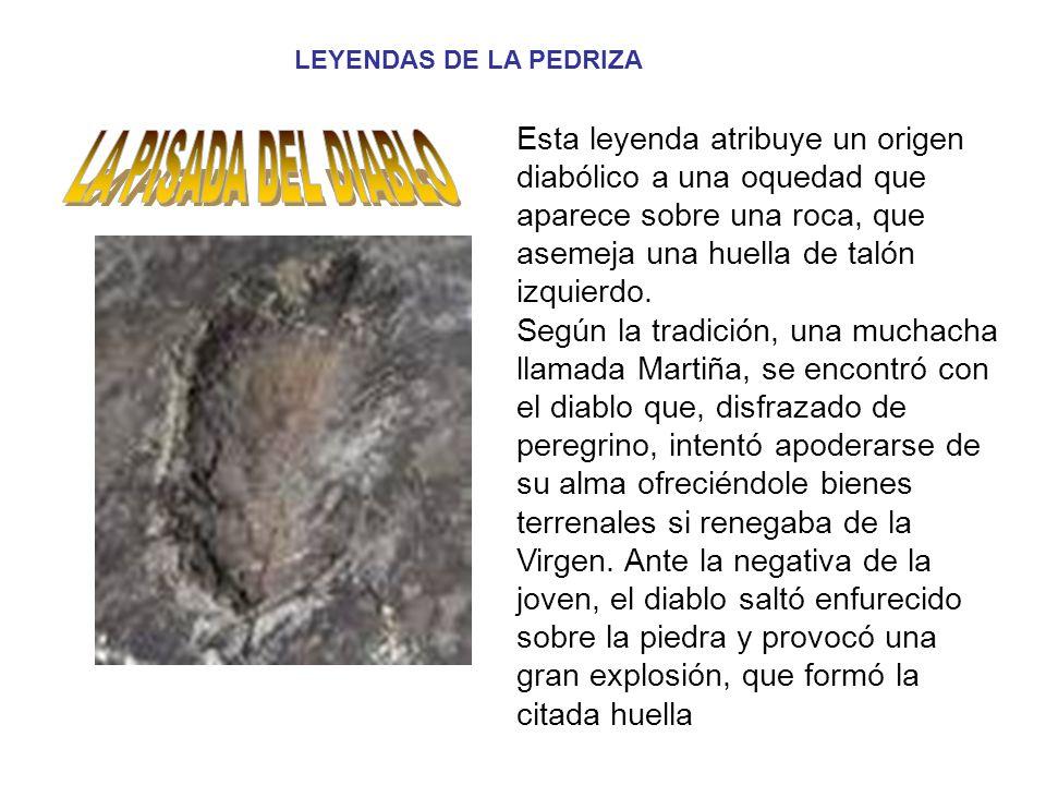 Esta leyenda atribuye un origen diabólico a una oquedad que aparece sobre una roca, que asemeja una huella de talón izquierdo. Según la tradición, una