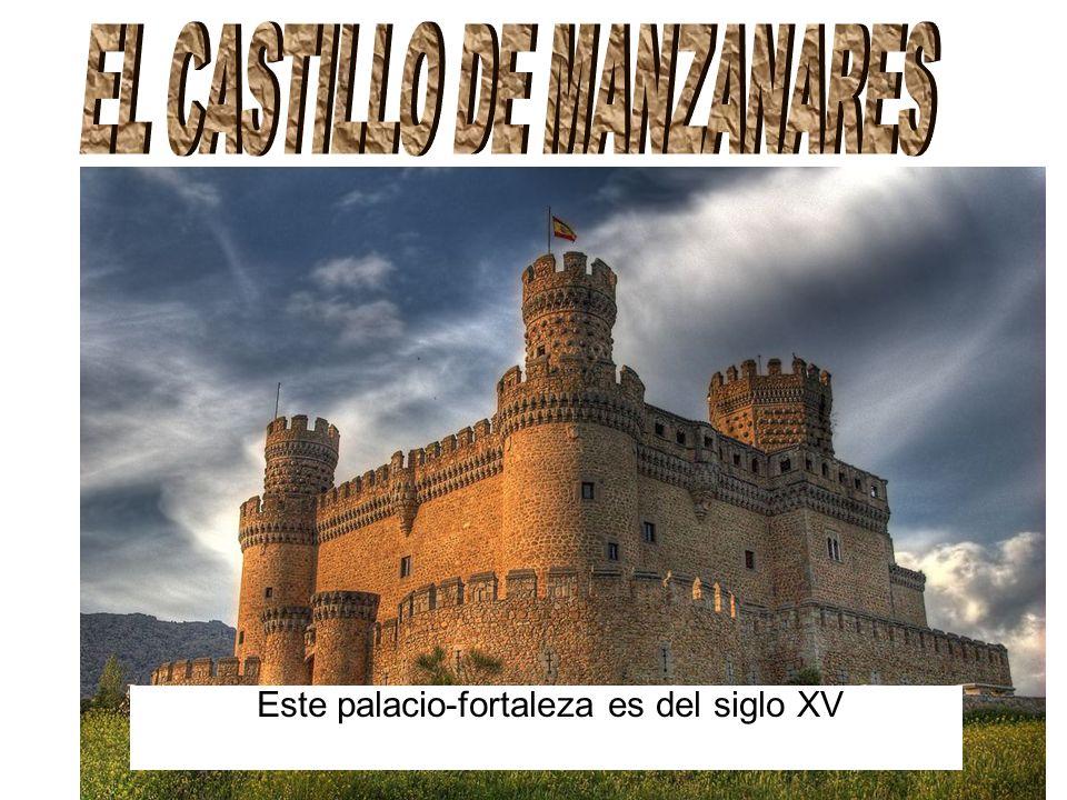 Este palacio-fortaleza es del siglo XV
