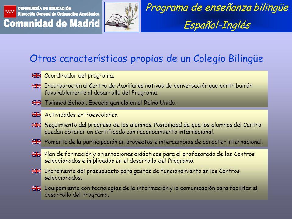 Programa de enseñanza bilingüe Español-Inglés Otras características propias de un Colegio Bilingüe Coordinador del programa. Incorporación al Centro d