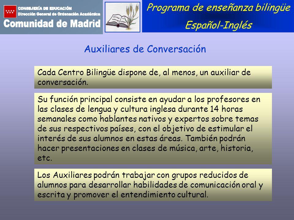 Su función principal consiste en ayudar a los profesores en las clases de lengua y cultura inglesa durante 14 horas semanales como hablantes nativos y