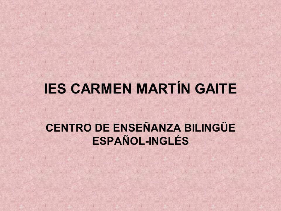 IES CARMEN MARTÍN GAITE CENTRO DE ENSEÑANZA BILINGÜE ESPAÑOL-INGLÉS