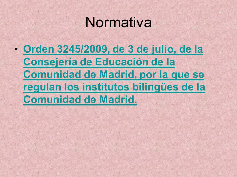 Normativa Orden 3245/2009, de 3 de julio, de la Consejería de Educación de la Comunidad de Madrid, por la que se regulan los institutos bilingües de l