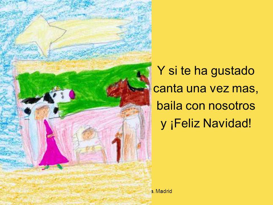 CEIP Filósofo Séneca. Madrid Canto yo, canta él, vamos rapeando al portal de Belén.
