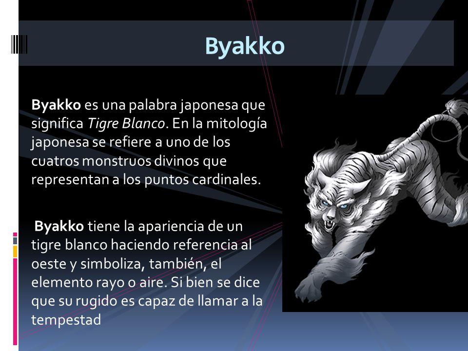 Byakko es una palabra japonesa que significa Tigre Blanco. En la mitología japonesa se refiere a uno de los cuatros monstruos divinos que representan