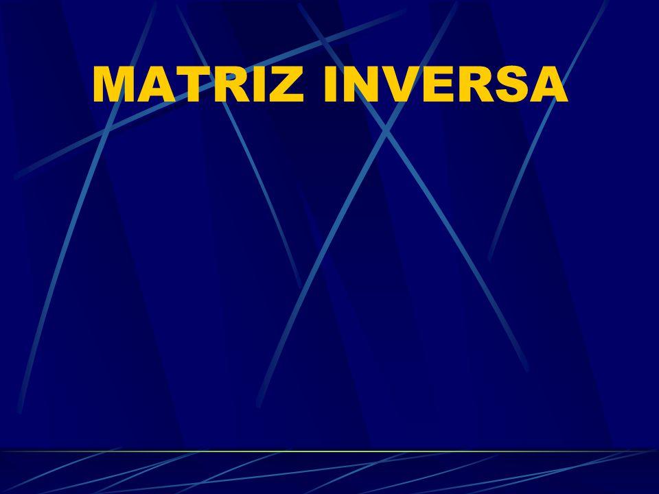 Paso nº 4: Producto por inverso de det(A) (A ij ) t = 3 5 – 2 2 1 1 –3 2 2 A –1 = 1717 3 5 – 2 2 1 1 –3 2 2 = - 3 / 7 - 2 / 7 3/73/7 5/75/7 2/72/7 2/72/7 1/71/7 1/71/7 2/72/7 1/71/7 A –1 = 1A1A (A ij ) t El último paso es multiplicar la matriz obtenida en el paso anterior por el inverso del determinante de A.