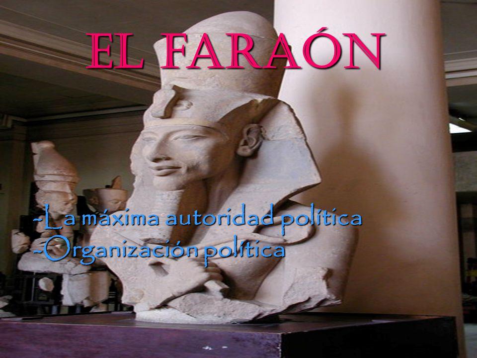 La máxima autoridad LA MÁXIMA AUTORIDAD -Egipto estaba dominado por un faraón que tenía el poder absoluto y garantizaba el orden y la justicia y la defensa contra los ejércitos enemigos.