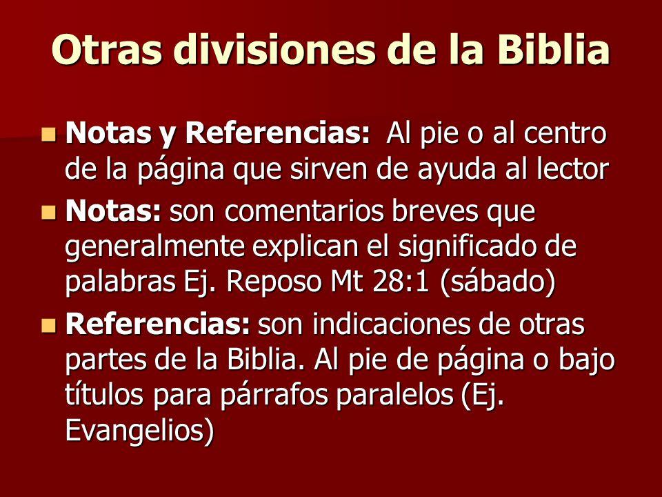 Otras divisiones de la Biblia Notas y Referencias: Al pie o al centro de la página que sirven de ayuda al lector Notas y Referencias: Al pie o al cent