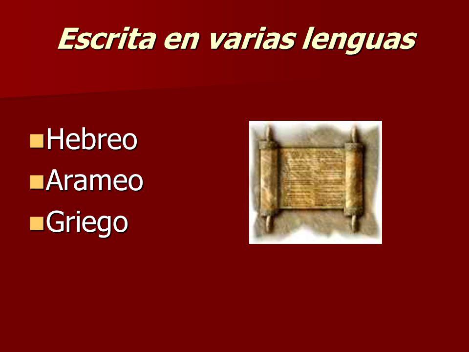 Escrita en varias lenguas Hebreo Hebreo Arameo Arameo Griego Griego