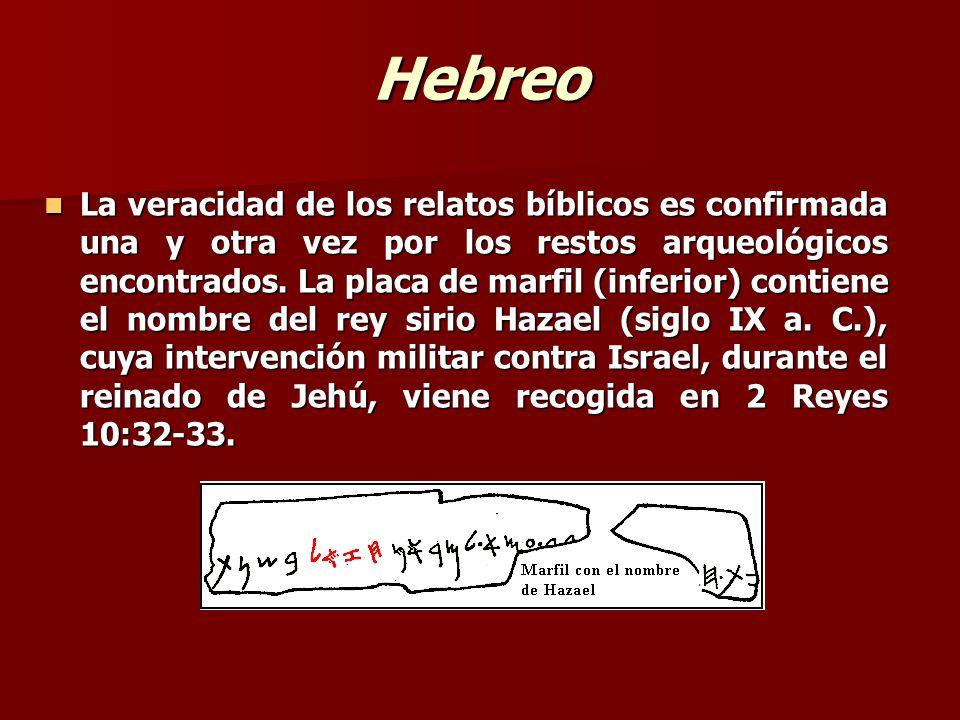 Hebreo La veracidad de los relatos bíblicos es confirmada una y otra vez por los restos arqueológicos encontrados. La placa de marfil (inferior) conti