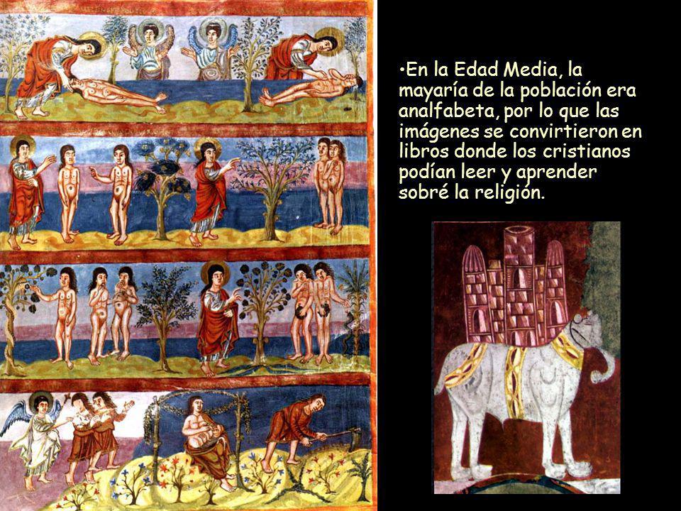 Mª Victoria Landa En la Edad Media, la mayaría de la población era analfabeta, por lo que las imágenes se convirtieron en libros donde los cristianos