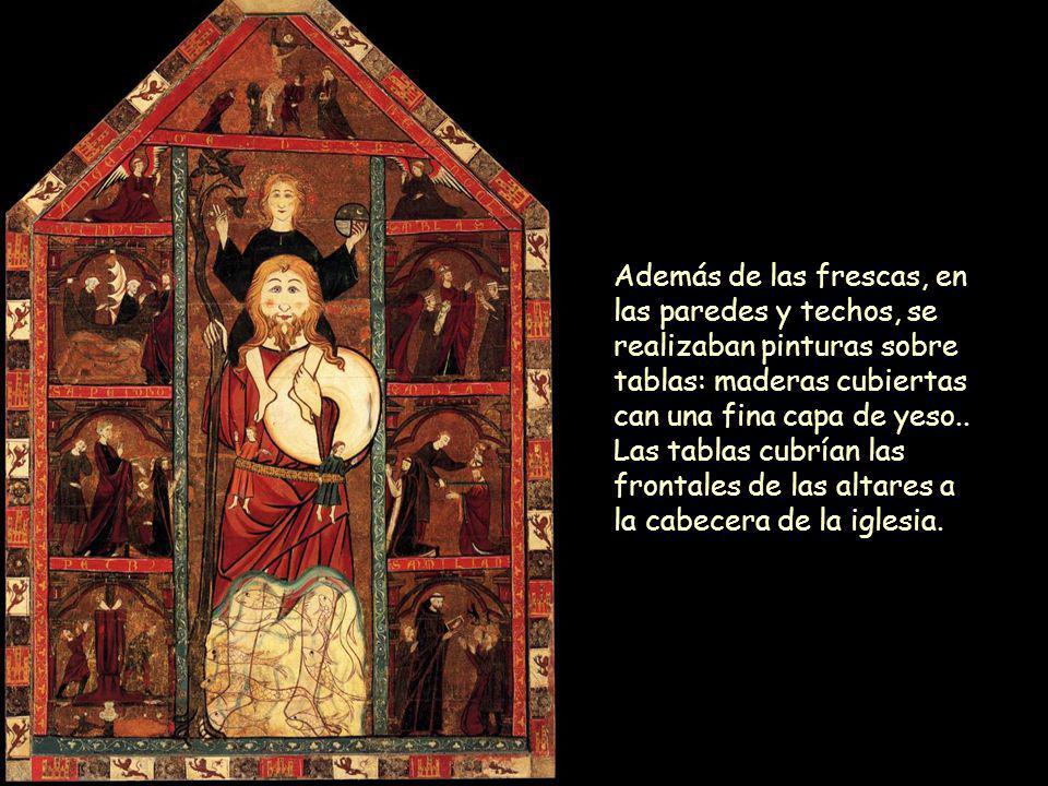 Además de las frescas, en las paredes y techos, se realizaban pinturas sobre tablas: maderas cubiertas can una fina capa de yeso.. Las tablas cubrían