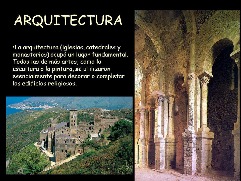 Mª Victoria Landa ARQUITECTURA La arquitectura (iglesias, catedrales y monasterios) ocupó un lugar fundamental. Todas las de más artes, como la escult