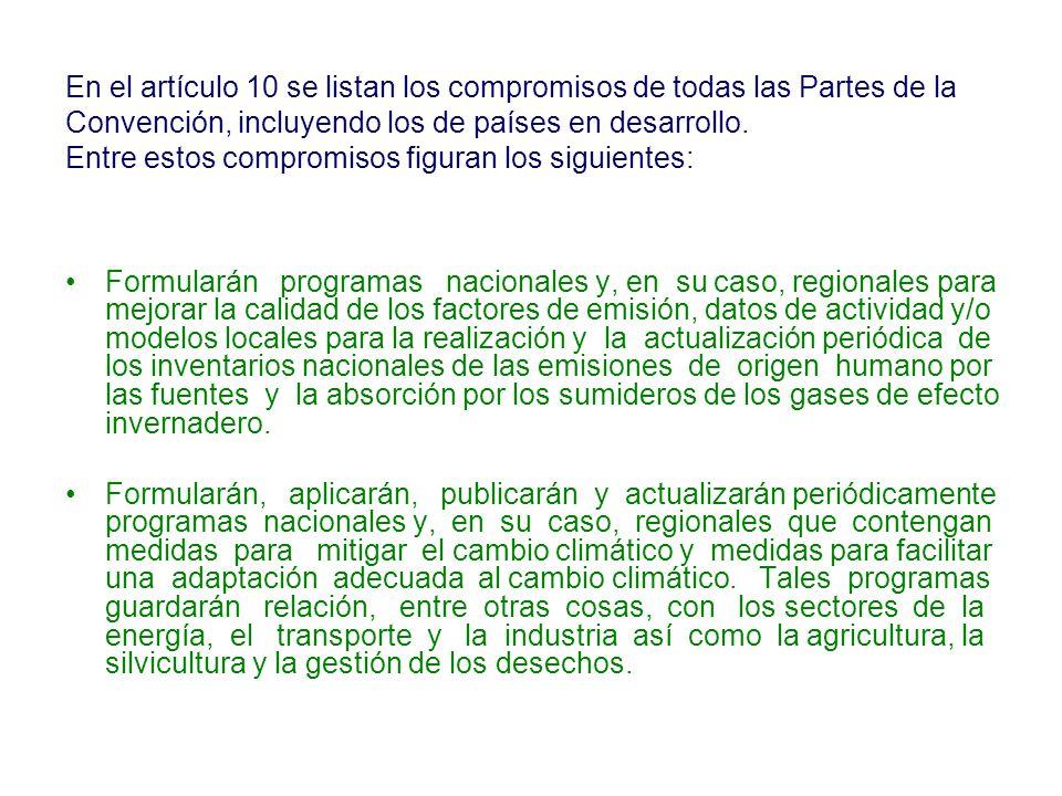 En el artículo 10 se listan los compromisos de todas las Partes de la Convención, incluyendo los de países en desarrollo. Entre estos compromisos figu