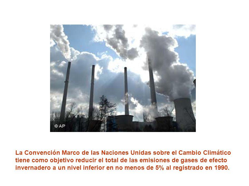 La Convención Marco de las Naciones Unidas sobre el Cambio Climático tiene como objetivo reducir el total de las emisiones de gases de efecto invernad