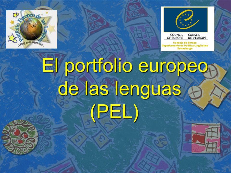 El portfolio europeo de las lenguas El portfolio europeo El portfolio europeo de las lenguas de las lenguas (PEL) (PEL)
