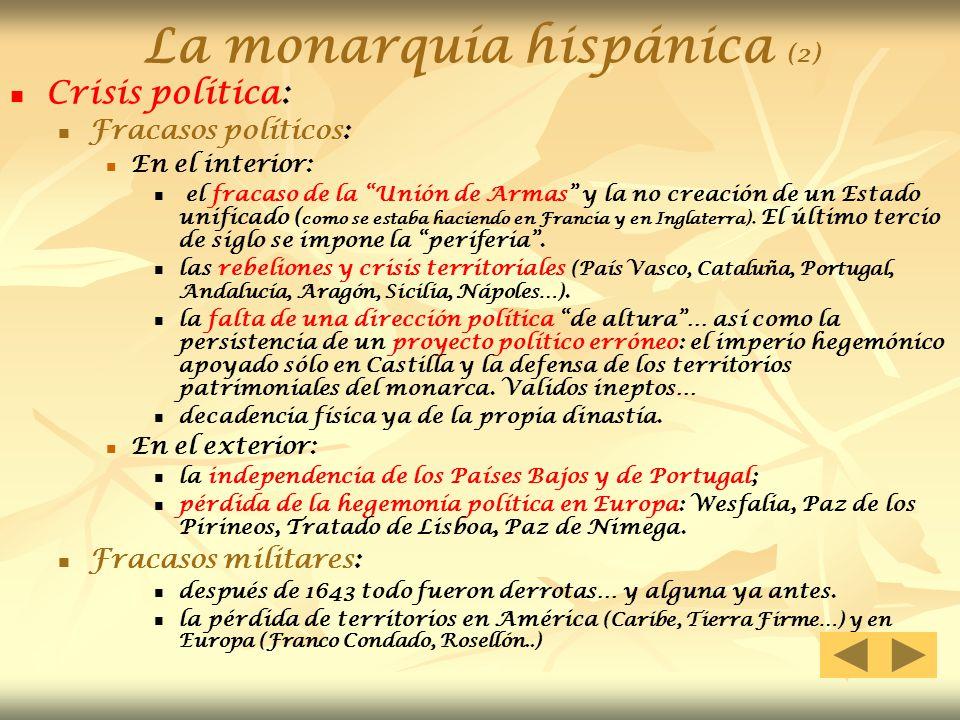La monarquía hispánica (2) Crisis política: Fracasos políticos: En el interior: el fracaso de la Unión de Armas y la no creación de un Estado unificad